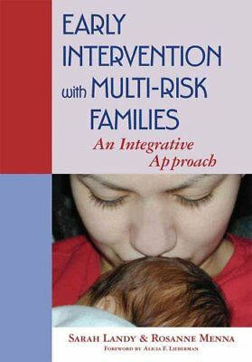 Early Intervention with Multi-risk Families An Integrative Appr... 9781557666918