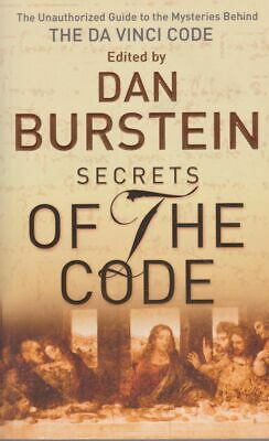 DAN BURSTEIN [EDITOR] Secrets of the Code : The Unauthorized Guide to the Myster