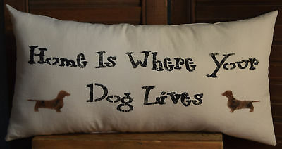 Stenciled Pillow Home Is Where Your Dog Lives Brown Black Dachshund Muslin