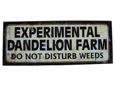 Tin Metal garden sign WARNING DO NOT DISTURB WEEDS experimental dandelion farm