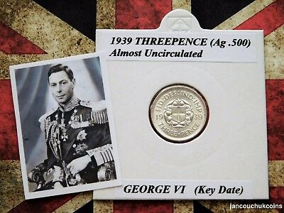🌟 ALMOST UNCIRCULATED? 1939 (Key Date) Threepence Coin (Silver .500) George VI
