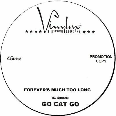 FOREVER'S MUCH TOO LONG Go Cat Go *HOT JIVER*