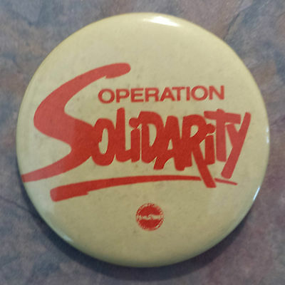 Operation Solidarity Canadian Labour Congress Trade Union 1980s Pinback