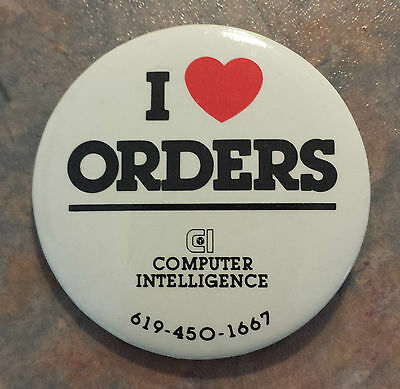 "Computer Intelligence San Diego ""I Heart Orders"" Advertising Pinback 2 1/8"""