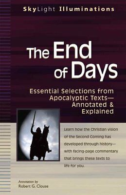 The End of Days: Essential Selections from Apocalyptic Texts Annotated &...