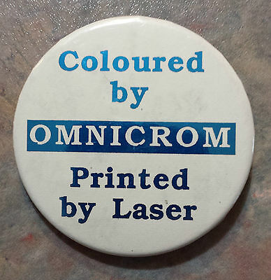 OMNICROM Coloured by Lumicrom Printed By Laser Advertising Pinback 1980s 2 1/8""