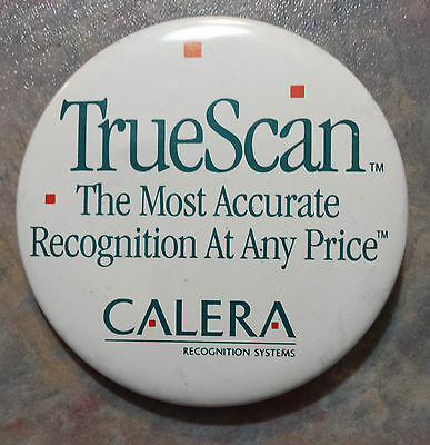 Calera Recognition Systems 'TrueScan' Advertising Pinback 1980s 2 1/2""