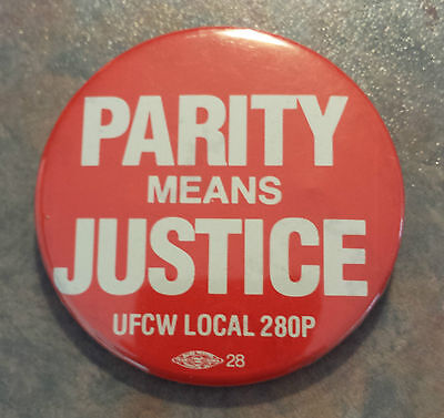 """UFCW """"Parity Means Justice"""" Local 280P Trade Union Organizing Pinback 1980s"""