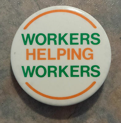 Workers Helping Workers NDP Trade Union Canada 1980s Pinback