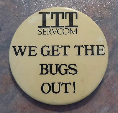 "ITT Servcom ""We Get The Bugs Out"" Advertising Pinback 2 1/8"""