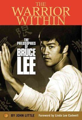 The Warrior Within: The Philosophies of Bruce Lee by John Little (Hardback,...