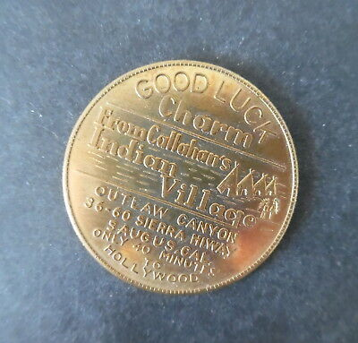 Vintage Saugus California Callahan's Indian Village Good Luck Coin Token