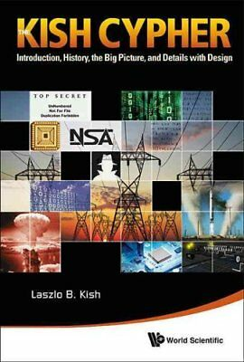 Kish Cypher, The: The Story Of Kljn For Unconditional Security by Laszlo B....