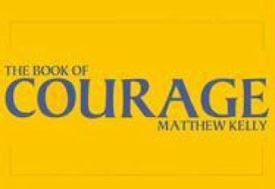 The Book of Courage by Matthew F Kelly 9781929266104 (Hardback, 2003)