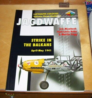 Luftwaffe Colours Vol 3 Sect 1 Jagdwaffe  Strike In The Balkans April-May 1941