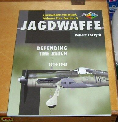 Luftwaffe Colours Vol 5 Sect 3 Jagdwaffe Defending The Reich 1944-1945 Forsyth