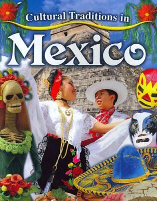 Cultural Traditions in Mexico by Lynn Peppas 9780778775942 (Paperback, 2011)