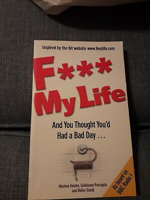F My Life: And You Thought You'd Had a Bad Day by Didier Guedj, Guillaume Passa…
