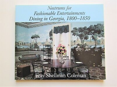 Nostrums for Fashionable Entertainments Dining in Georgia 1800-1850
