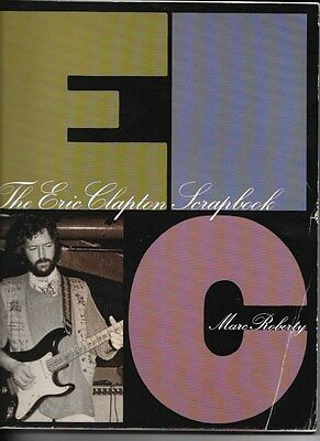The Eric Clapton Scrapbook Marc Roberty 1994 Softcover 144 Pages