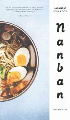 Nanban Japanese Soul Food by Tim Anderson 9780224098908 (Hardback, 2015)