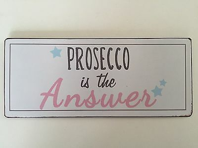Blechschild 30 X 13 cm Prosecco Is The Answer