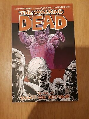 The Walking Dead Volume 10: What We Become by Robert Kirkman (Paperback, 2009)