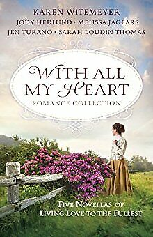 With All My Heart Romance Collection: Five Novellas of Living Love to th .. NEW