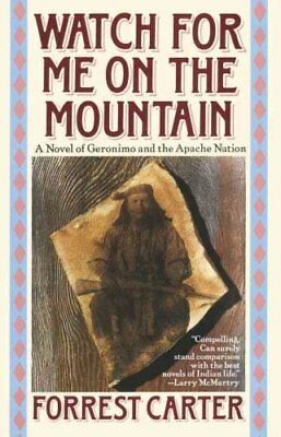 Watch for ME on the Mountain by Forrest Carter 9780385300827 (Paperback, 1990)