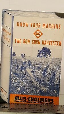 new your machine Allis Chalmers 2 row corn Harvester knowledge is power brochure