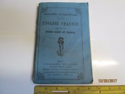 Sailing Directions For The English Channel By Charles Wilson - Dated 1878