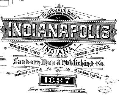 Indianapolis, Indiana~Sanborn Map© sheets mapped in 1887~Vol 1 and 2~167 maps