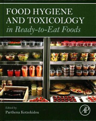 Food Hygiene and Toxicology in Ready-to-Eat Foods 9780128019160 (Hardback, 2016)