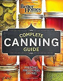 Better Homes and Gardens Complete Canning Guide: Freezing, Preserving, D .. NEW
