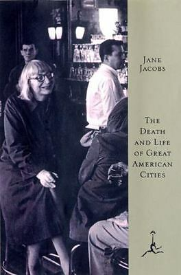 The Death and Life of Great American Cities (Modern Library Series) by Jane Jac