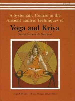 Yoga and Kriya A Systematic Course in the Ancient Tantric Techn... 9788185787084