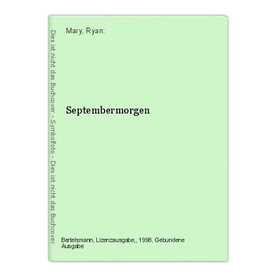 Septembermorgen Mary, Ryan: