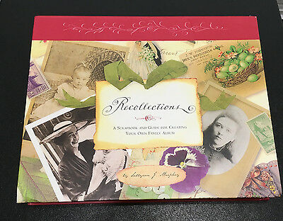 Recollections Scrapbook & Guide for Your Own Family Album by Sallyann J. Murphey