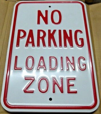 """12"""" x 18"""" Embossed 18ga Steel """"No Parking Loading Zone"""" Sign"""