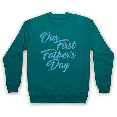 Our First Father's Day Baby Son Cool Cute Gift Adults Kids Sweatshirt