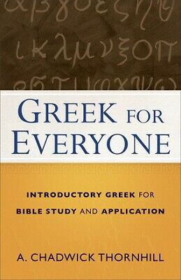 Greek for Everyone: Introductory Greek for Bible Study and Application .. NEW