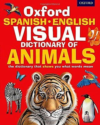 Oxford Spanish-English Visual Dictionary of Animals by Oxford Dictionaries...