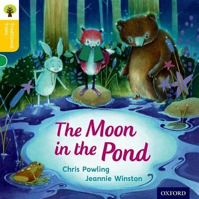 Oxford Reading Tree Traditional Tales: Level 5: The Moon in the Pond by...