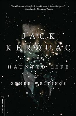 The Haunted Life: and Other Writings by Jack Kerouac (Paperback, 2015)