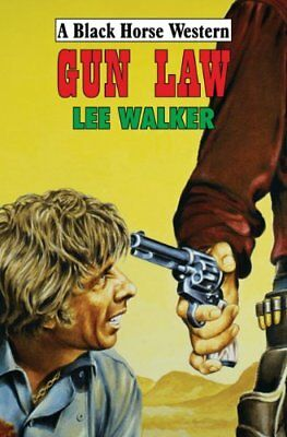 Gun Law by Lee Walker (Hardback, 2009)