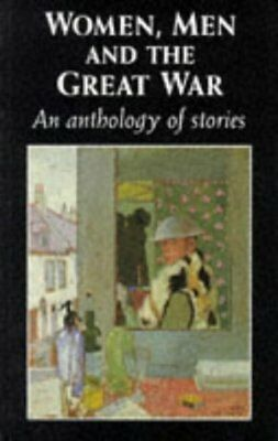 Women, Men and the Great War: An Anthology of Story by Trudi Tate (Paperback,...