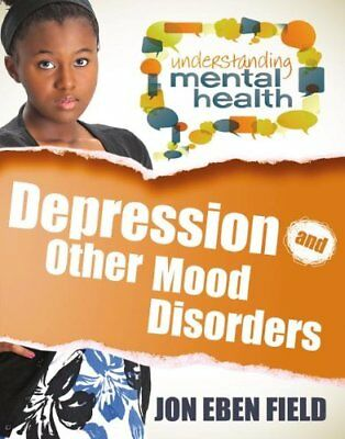 Depression & Other Mood Disorders by Jon Eben Field (Paperback, 2014)