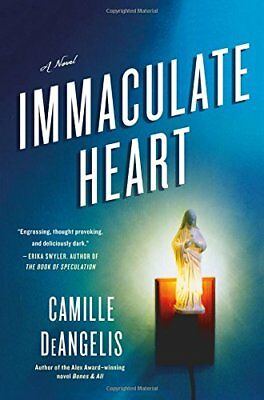 Immaculate Heart by Camille DeAngelis (Hardback, 2016)