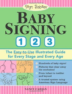 Baby Signing 1 2 3 by Nancy Cadjan (Paperback, 2008)