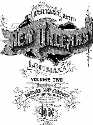 New Orleans, Louisiana~Sanborn Map©  113 maps~1908 Vol 2  put on a CD